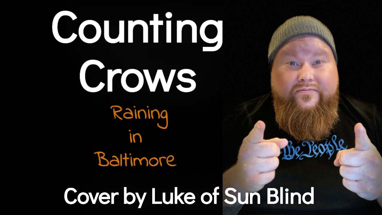 Counting Crows – Raining in Baltimore (Cover by Luke of Sun Blind)