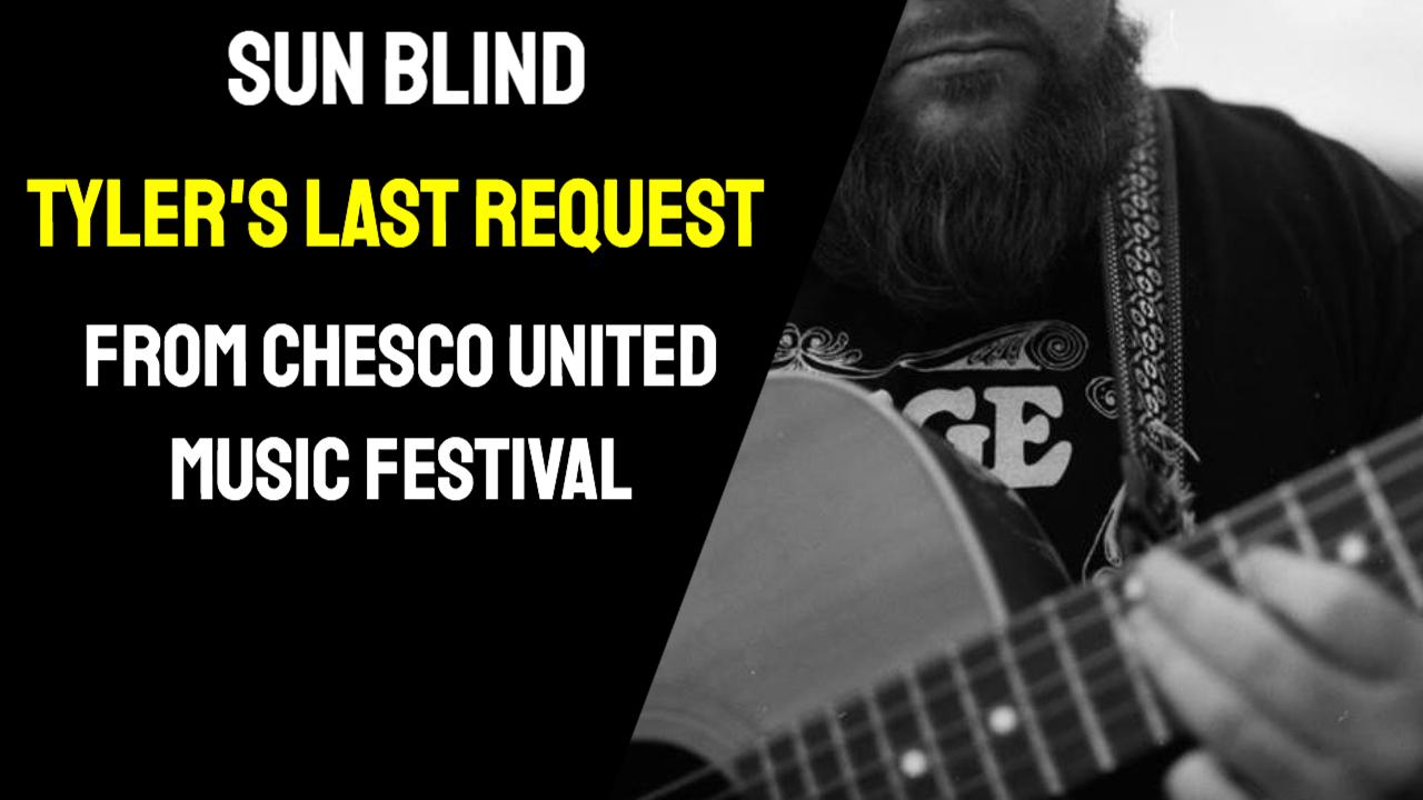 Sun Blind – Tyler's Last Request (Chesco United Music Festival )